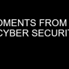 Moments from Disaster - A Cyber Security Story
